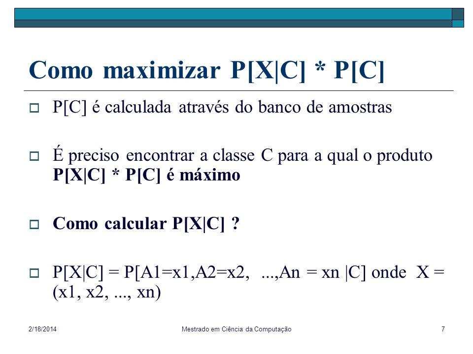Como maximizar P[X|C] * P[C]